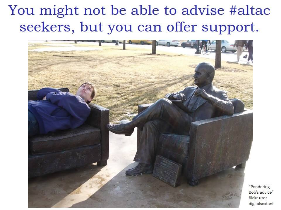 """You might not be able to advise altac seekers, but you can offer support"" and a photo of a statue of Bob Newhart sitting in a chair and a man lying on a sofa looking at him."